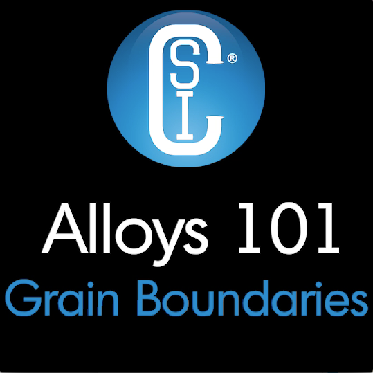 Alloys 101 - Grain Boundaries Thumbnail